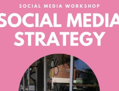 Social Media Workshop – Social Media Strategy – 25th Feb 2020